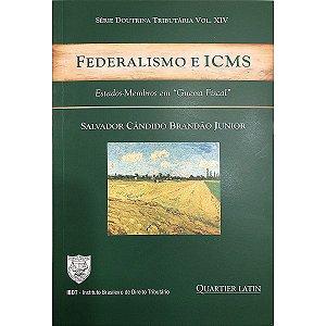 """Federalismo e ICMS - Estados-Membros em """"Guerra Fiscal"""""""