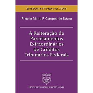 A Reiteração de Parcelamentos Extraordinários de Créditos Tributários Federais