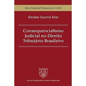Consequencialismo Judicial no Direito Tributário Brasileiro