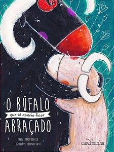 O Búfalo que só queria ficar abraçado - Livro Infantil