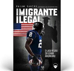 Imigrante Ilegal: O Lado Negro do Sonho Americano