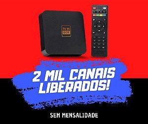 TV BOX + CANAIS LIBERADOS SEM MENSALIDADE