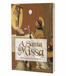 A Santa Missa - Testemunho de Catalina