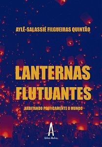 LANTERNAS FLUTUANTES - Habitando Poeticamente o Mundo