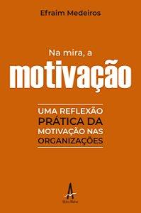 Na Mira, a Motivação