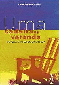 Uma cadeira na varanda : crônicas e memórias do interior
