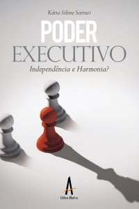 Poder Executivo: Independência e Harmonia?