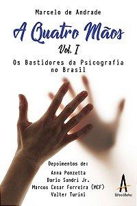 A Quatro Mãos – Os Bastidores da Psicografia no Brasil