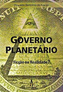 Governo Planetário – Ficção ou Realidade?