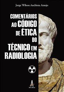 Comentários ao código de ética do TÉCNICO EM RADIOLOGIA