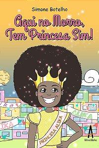 Aqui no morro tem princesa sim