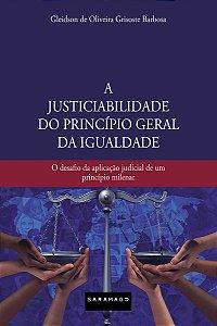 A Justiciabilidade do Princípio Geral da Igualdade