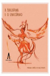 A Bailarina e O Unicórnio
