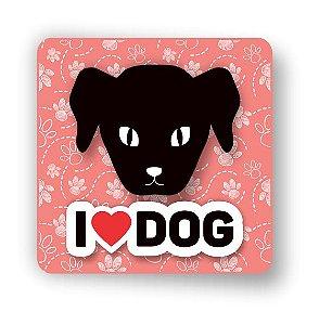Imã em MDF  | I LOVE DOG (2) | Relevo 3D