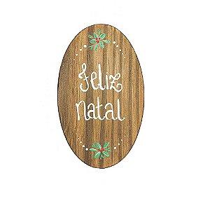 Placa Oval de Madeira em Anelina Feita a Mão - Feliz Natal - Coleção Rústica