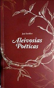 Aleivosias Poéticas. SERÁFICO, J.