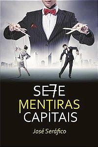 Sete Mentiras Capitais. SERÁFICO, J.
