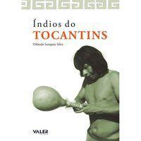 Índios de Tocantins - Silva, Orlando Sampaio