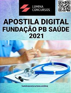 Apostila FUNDAÇÃO PB SAÚDE 2021 Auxiliar Administrativo