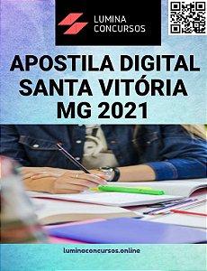 Apostila PREFEITURA DE SANTA VITÓRIA MG 2021 Assistente Fiscal Sanitário