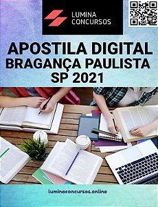 Apostila PREFEITURA DE BRAGANÇA PAULISTA SP 2021 Professor de Ensino Fundamental