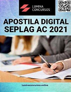 Apostila SEPLAG AC 2021 Técnico Administrativo e Operacional Auxiliar Administrativo