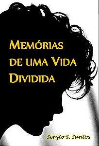 Memórias de uma Vida Dividida - Vol. 2