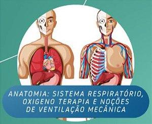 Anatomia: Sistema Respiratório, Oxigeno terapia e noções de ventilação Mecânica