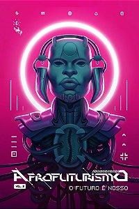 """Afrofuturismo """"O Futuro é Nosso"""" Vol. 2"""