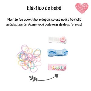 KIT HAIR CLIP (BORRACHINHA ANTIDESLIZANTE) + ELÁSTICO BABY