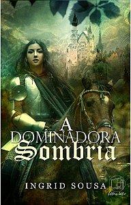 A Dominadora Sombria - Em Breve!