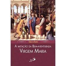 A Imitação da Bem-Aventurada Virgem Maria