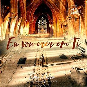 CD Eu Vou Crer em Ti