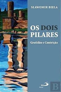 Os Dois Pilares - Gratidão e Contrição