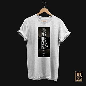Camiseta Baby Look Porque Choras?