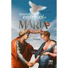 Itinerário Espiritual De Maria De Nazaré
