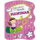 Livro Colorindo Meu Mundo Meninas C/100 Adesivo Todolivro