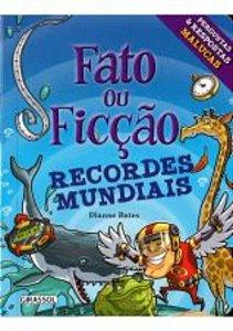FATO OU FICCAO - RECORDES MUNDIAIS