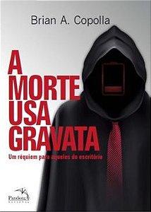 MORTE USA GRAVATA,A: UM REQUIEM PA