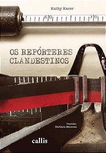 KATHY KACER - REPORTERES CLANDESTINOS, OS - 2