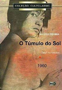Dvd - O Túmulo Do Sol - Nagisa Oshima