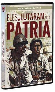 DVD ELES LUTARAM PELA PÁTRIA - Serguei Bondarchuk