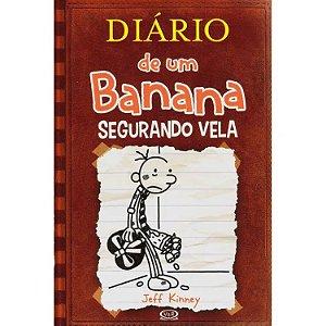 Livro Diario De Um Banana 7: Segurando Vela (Versão Econômica)