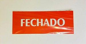 Placa de Sinalização Poliestireno 20x7cm - Fechado (Vermelha) - Emplac