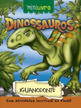 Minilivro Dinossauros - Iguanodonte - Ciranda Cultural