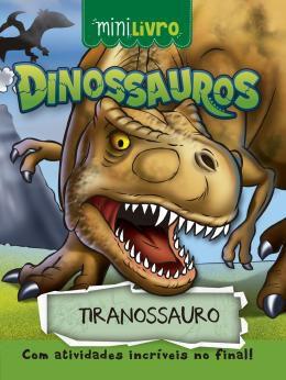 Minilivro Dinossauros - Tiranossauro - Ciranda Cultural