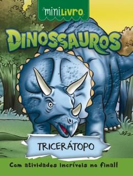 Minilivro Dinossauros - Triceratopo - Ciranda Cultural