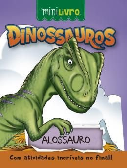 Minilivro Dinossauros - Alossauro - Ciranda Cultural