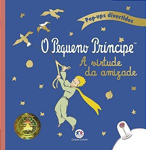 Livro O Pequeno Principe - A virtude da Amizade - Ciranda Cultural