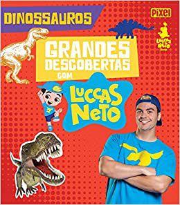 Livro Grandes Descobertas Com Luccas Neto - Dinossauros